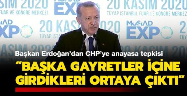 Başkan Erdoğan'dan CHP'ye anayasa tepkisi: Karanlık mahfillerde başka gayretler içine girdikleri ortaya çıktı