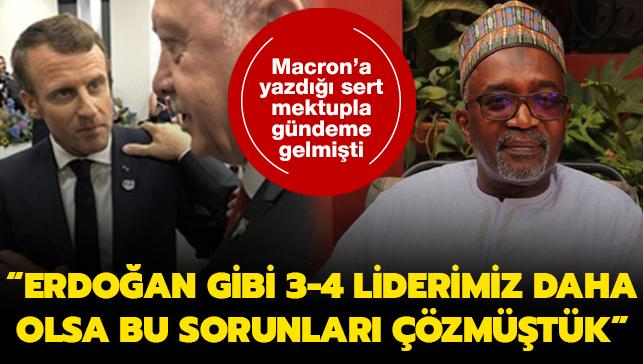 Macron'a yazdığı sert mektupla gündeme gelmişti: Erdoğan gibi 3-4 liderimiz daha olsa bu sorunları çözmüştük