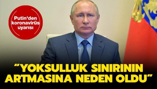 Putin'den koronavirüs uyarısı: Yoksulluk sınırının artmasına neden oldu