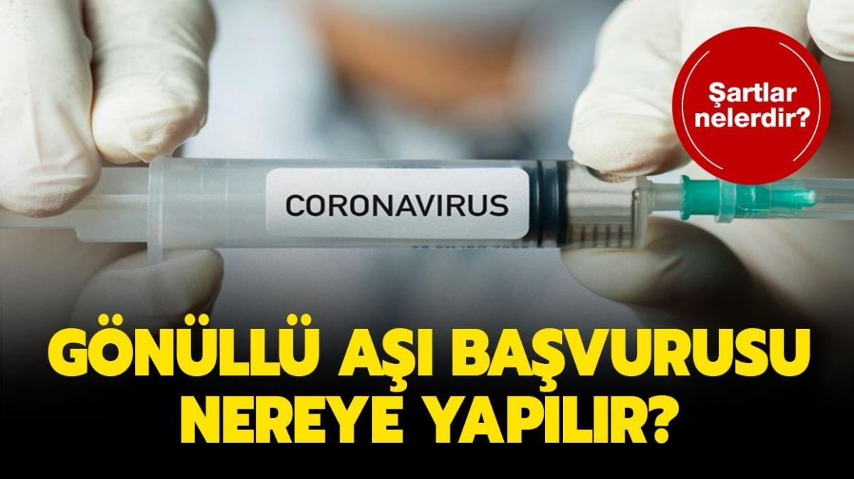 """Koronavirüs aşısı gönüllü başvuru şartları neler"""" Gönüllü aşı başvurusu nereye ve nasıl yapılır"""""""