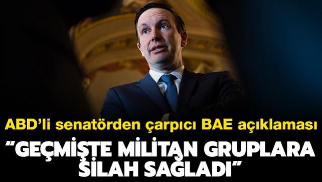 """ABD'li Senatör Murphy'den çarpıcı BAE açıklaması: """"Geçmişte militan gruplara silah sağladı"""""""