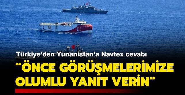 Türkiye'den Yunanistan'a Navtex cevabı: Önce çağrılarımıza olumlu yanıt verin