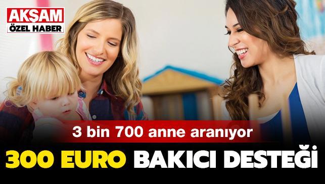 300 euro bakıcı desteği için 3700 anne aranıyor