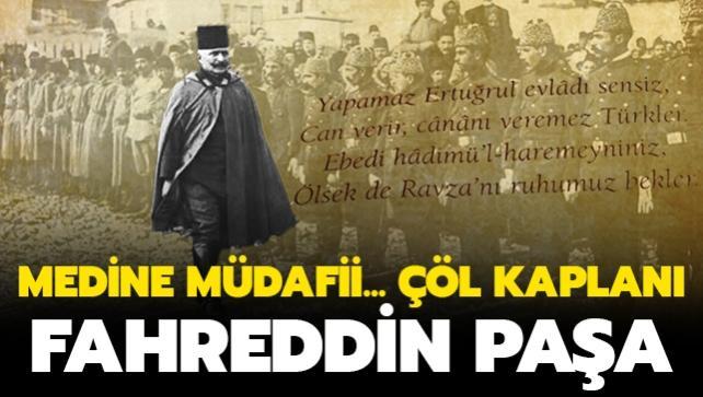 'Kutsal Emanetler'in düşman eline geçmesine izin vermemişti: Çöl Kaplanı Fahrettin Paşa'nın kahramanlığı tarihi belgelerde
