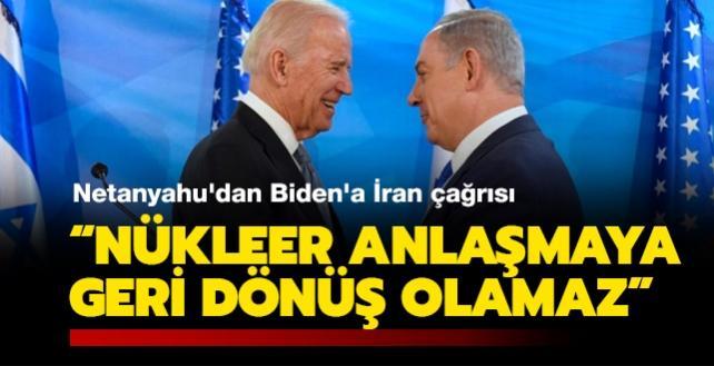 Netanyahu'dan Biden'a İran çağrısı: Nükleer anlaşmaya geri dönüş olamaz