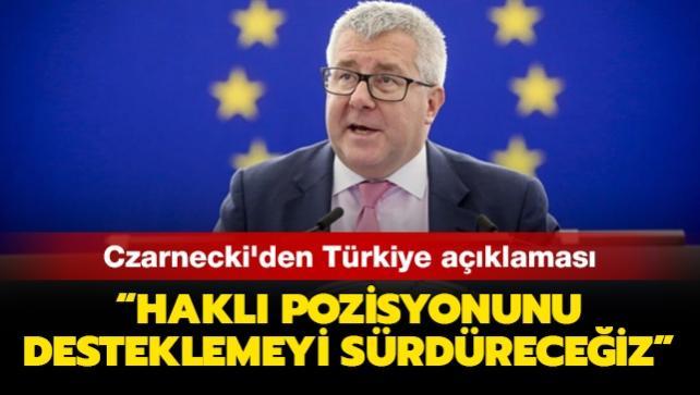 AB-Türkiye Dostluk Grubu Başkanı Czarnecki'den Türkiye açıklaması: Haklı pozisyonunu desteklemeyi sürdüreceğiz