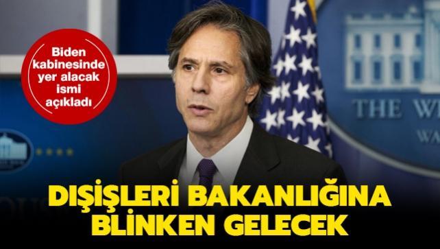 Biden kabinesinde yer alacak ismi açıkladı: Dışişleri Bakanlığına Blinken'ı gelecek
