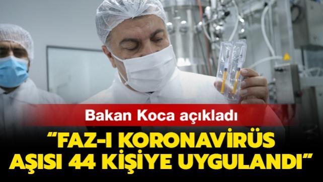 Bakan Koca açıkladı: Faz-I koronavirüs aşısı 44 kişiye uygulandı