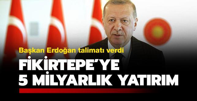 Başkan Erdoğan'dan Fikirtepe talimatı