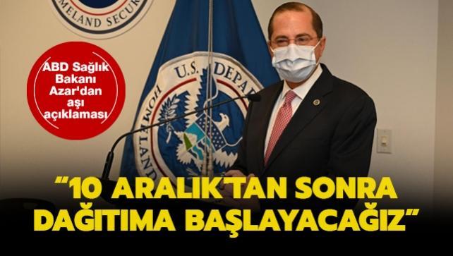 ABD Sağlık Bakanı Azar'dan aşı açıklaması: 10 Aralık'tan sonra dağıtıma başlayacağız