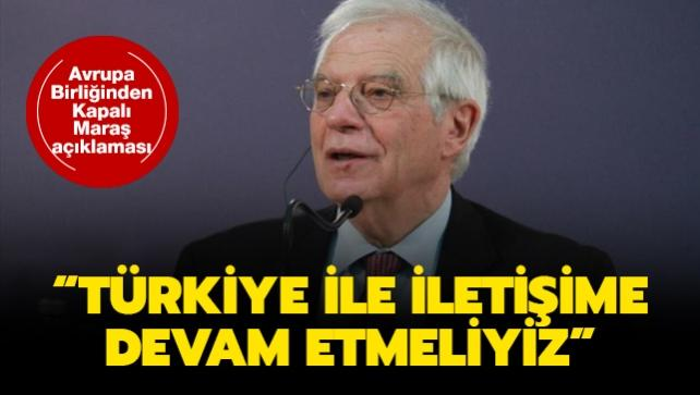 Avrupa Birliğinden Kapalı Maraş açıklaması: Türkiye ile iletişime devam etmeliyiz