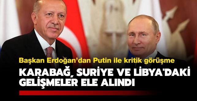 Başkan Erdoğan'dan Putin ile kritik görüşme: Dağlık Karabağ, Suriye ve Libya'daki gelişmeler ele alındı