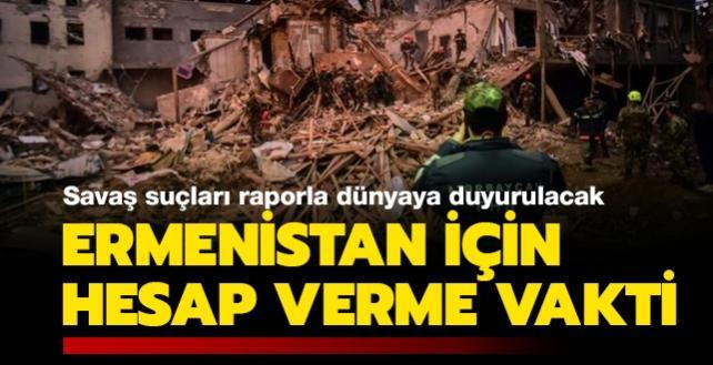 Ermenistan için hesap verme vakti: Savaş suçları raporla dünyaya duyurulacak