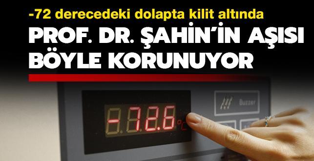-72 derecedeki dolapta kilit altında: Prof. Dr. Şahin'in aşısı böyle korunuyor
