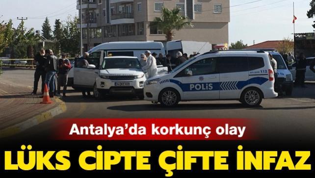 Antalya'da lüks cipte çifte infaz
