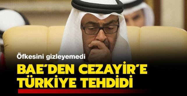 BAE'den Cezayir'e Türkiye tehdidi: Siyasi ve ekonomik yaptırım uygularız