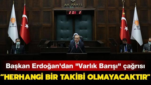 Başkan Erdoğan'dan 'Varlık Barışı' çağrısı