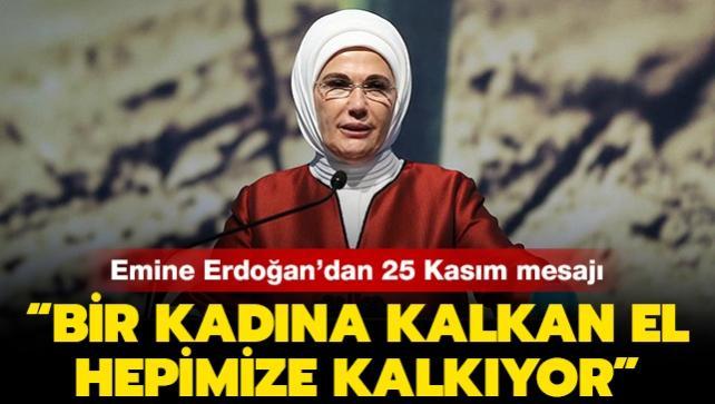 Emine Erdoğan'dan 25 Kasım mesajı: 'Bir kadına kalkan el, hepimize kalkıyor'