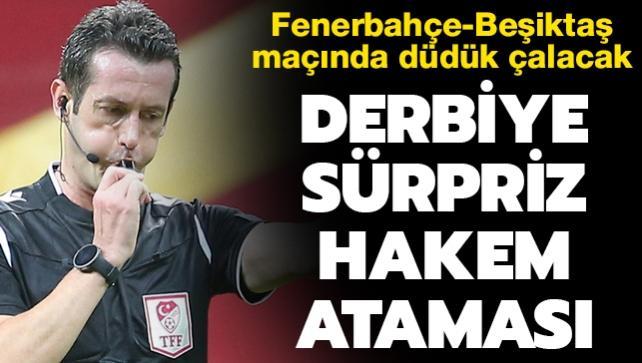 Fenerbahçe-Beşiktaş derbisine beklenmedik hakem!