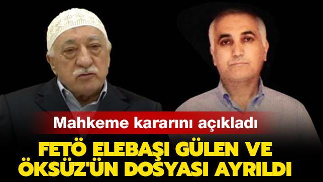 Akıncı davasında FETÖ elebaşı Gülen ve sivil Adil Öksüz'ün davası ayrıldı