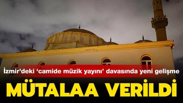 'İzmir'de camide müzik yayını' davasında yeni gelişme: Savcı mütalaasını verdi