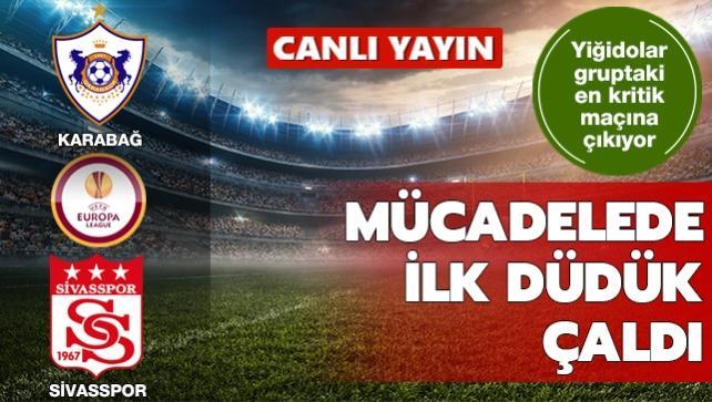 Karabağ-Sivasspor | CANLI