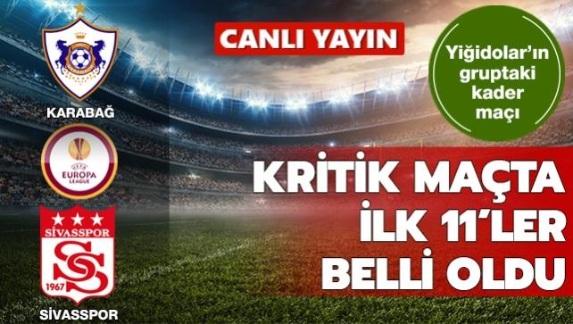 İlk 11'ler belli oldu! Sivasspor gruptaki en kritik maçına çıkıyor