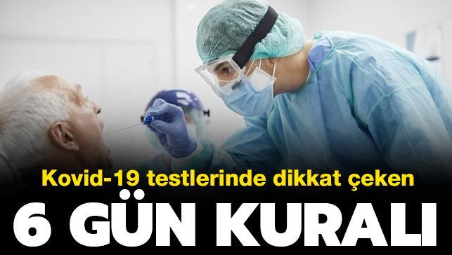 Koronavirüs testlerinde dikkat çeken uyarı: 6 gün geçmeden doğru sonuç vermez