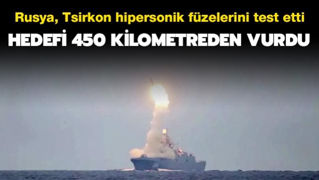 Rusya, Tsirkon hipersonik füzelerini test etti... Hedefi 450 kilometreden vurdu