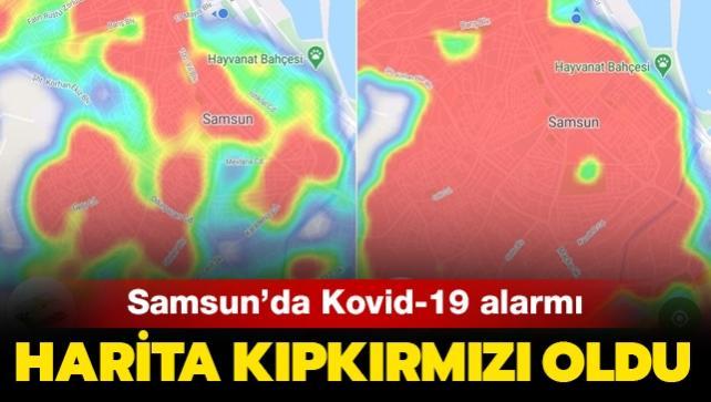 Samsun'da koronavirüs alarmı: Harita 'kıpkırmızı' oldu