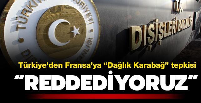 Türkiye'den Fransa'ya Yukarı Karabağ tepkisi: Külliyen reddediyoruz