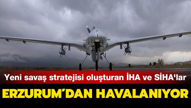 Yeni savaş stratejisi oluşturan İHA ve SİHA'lar... Erzurum'dan havalanıyor