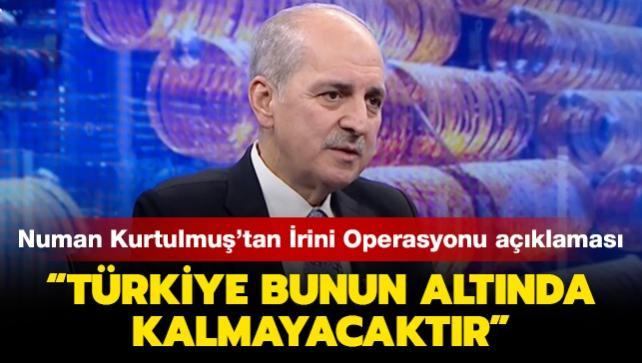 AK Parti Genel Başkanvekili Kurtulmuş: Türkiye bunun altında kalmayacak
