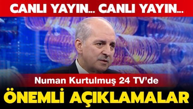 AK Parti Genel Başkanvekili Kurtulmuş, 24 TV'de gündeme dair soruları cevaplıyor