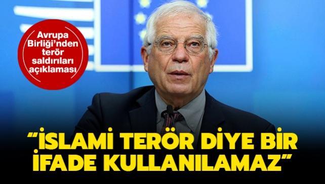 Avrupa Birliği Yüksek Temsilcisi Borrell'den terör saldırıları açıklaması: İslami terör diye bir ifade kullanılamaz