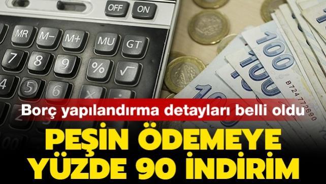 Borç yapılandırması Resmi Gazete'de: Peşin ödemeye yüzde 90 indirim