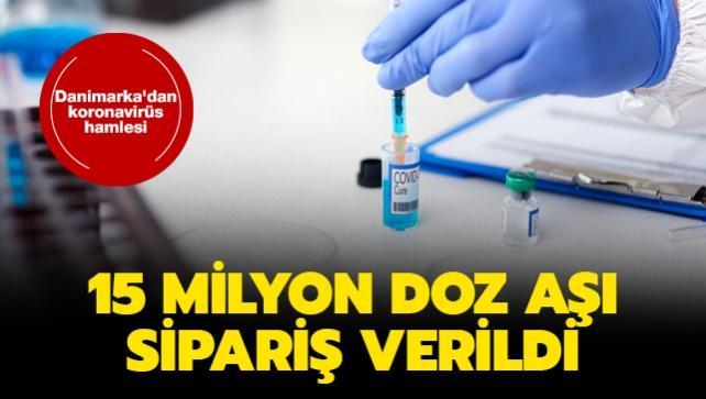 Danimarka'dan koronavirüs hamlesi... 15 milyon doz aşı sipariş verildi