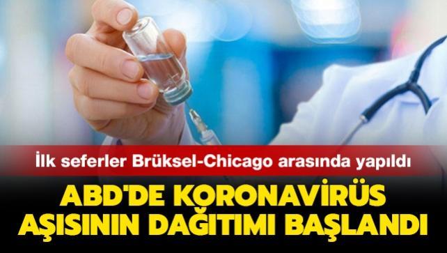 ABD'de koronavirüs aşısının dağıtımı başlandı... İlk seferler Brüksel-Chicago arasında yapıldı