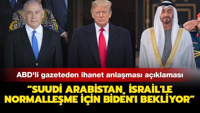 ABD'li gazeteden ihanet anlaşması açıklaması: Suudi Arabistan, İsrail'le normalleşme konusunda Biden'ı bekliyor