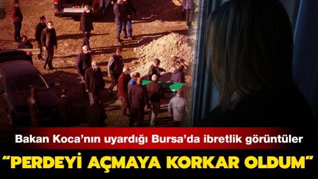 Bursa'da ikinci dalga: Perdemi açmaya korkar oldum