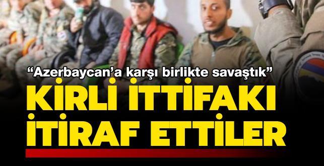 Kirli ittifakı itiraf ettiler: Azerbaycan'a karşı savaştık