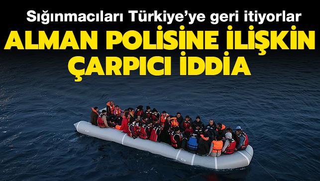 Almanya ile ilgili çarpıcı iddia: Yunan kara sularındaki sığınmacıları Türkiye'ye itiyorlar