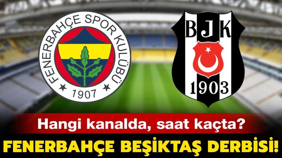 """Fenerbahçe Beşiktaş derbisi canlı nasıl izlenir"""" Fenerbahçe Beşiktaş maçı hangi kanalda, saat kaçta"""""""