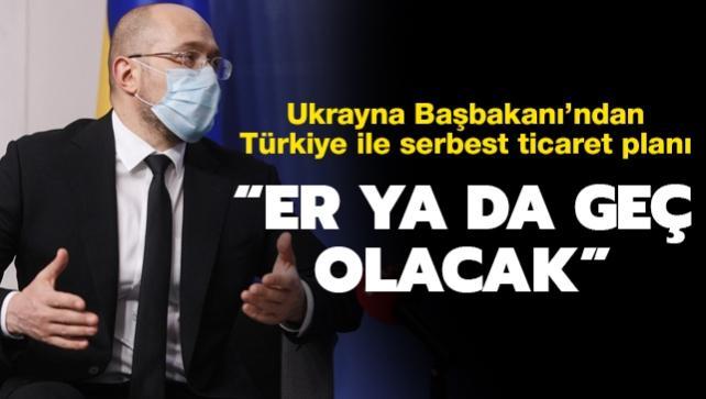 """Ukrayna Başbakanı Şmigal: """"Türkiye ile serbest ticaret er ya da geç olacak"""""""