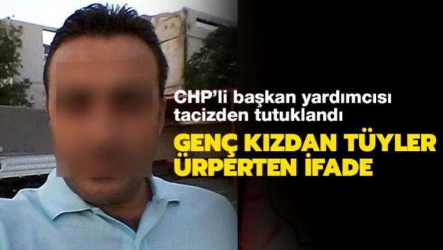 CHP'li başkan yardımcısı tacizden tutuklandı