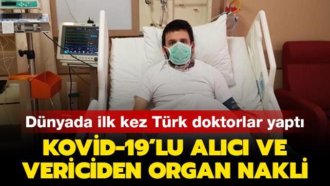 Dünyada ilk kez Türk doktorlar yaptı: Koronavirüslü alıcı ve vericiden organ nakli