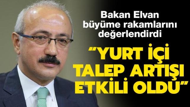 Son dakika haberi... Hazine ve Maliye Bakanı Elvan'dan 'büyüme' açıklaması: Yurt içi talep artışı etkili oldu