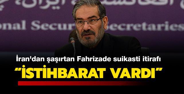 İran'dan şaşırtan Fahrizade suikasti itirafı: 'İstihbarat vardı, ciddiye alınmadı'