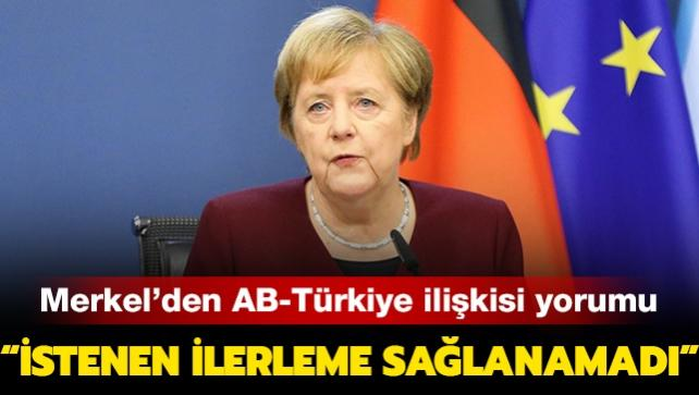 """Merkel'den AB-Türkiye ilişkisi yorumu: """"İstenen ilerleme sağlanamadı"""""""