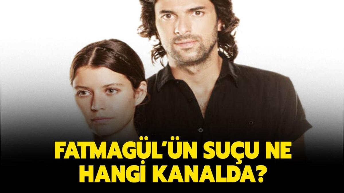 """Fatmagül'ün Suçu Ne hangi kanalda, saat kaçta"""" Fatmagül'ün Suçu Ne nerede çekildi"""""""